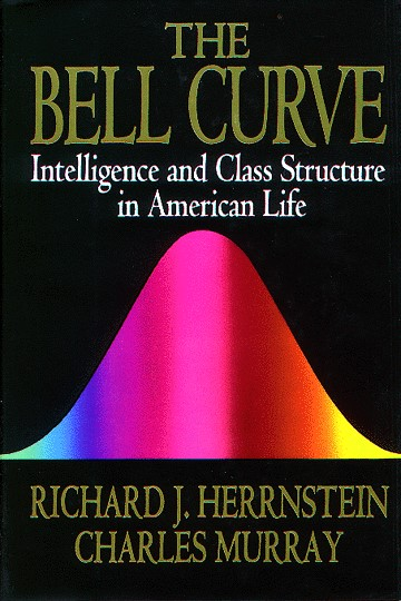 richard herrnstein and charles murray bell curve thesis Was written by charles murray  (the bell curve's co-author, richard that might weaken murray and herrnstein's beloved thesis that.